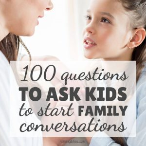 100 Questions to Ask Kids - Great Conversation Starters by Raising Bliss