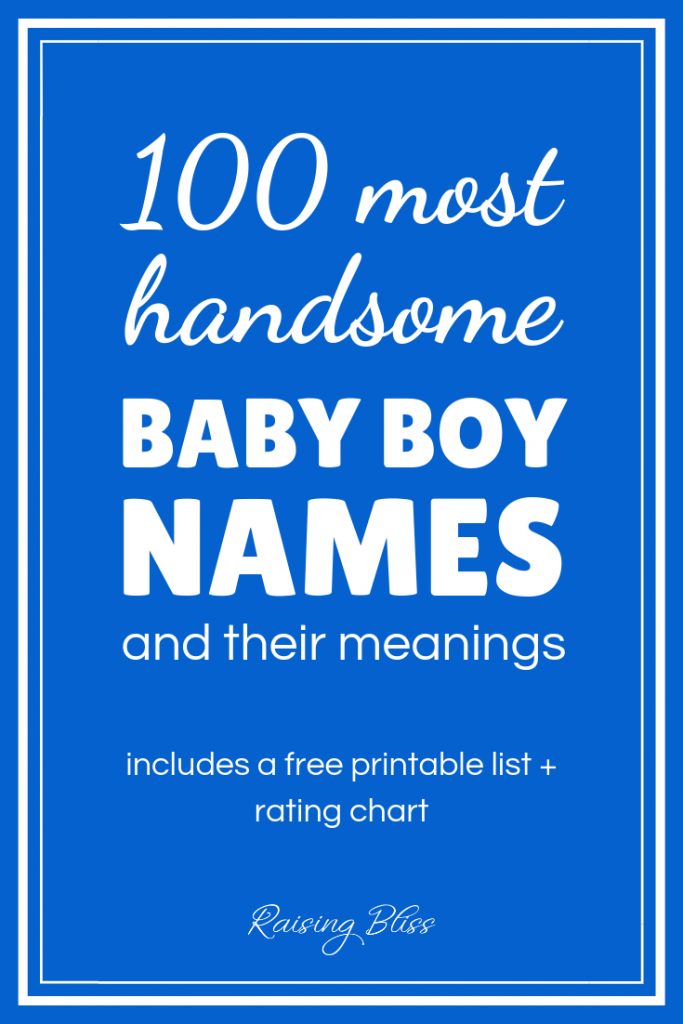 100 most handsome baby boy names and their meanings by Raising Bliss