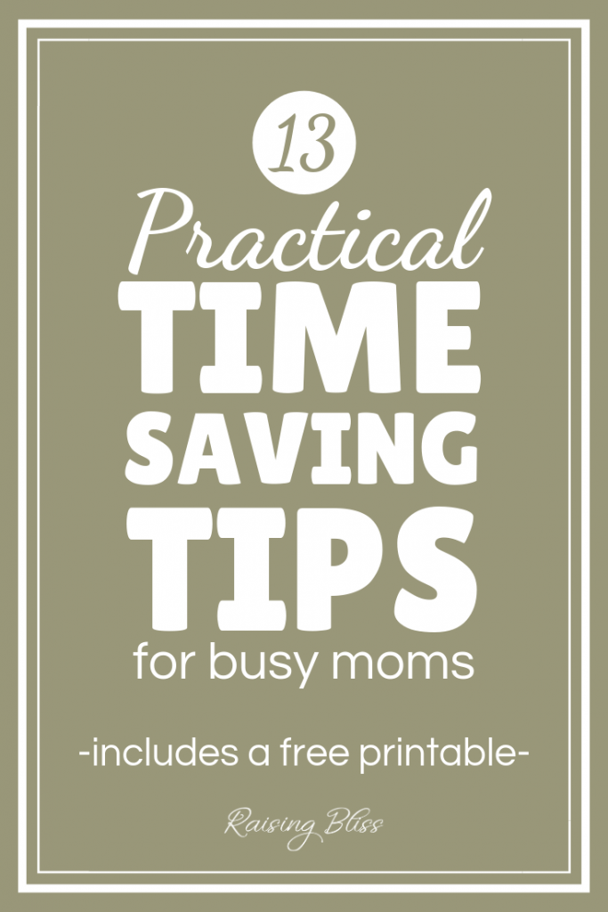 13 Practical Time Saving Tips for Busy Moms by Raising Bliss