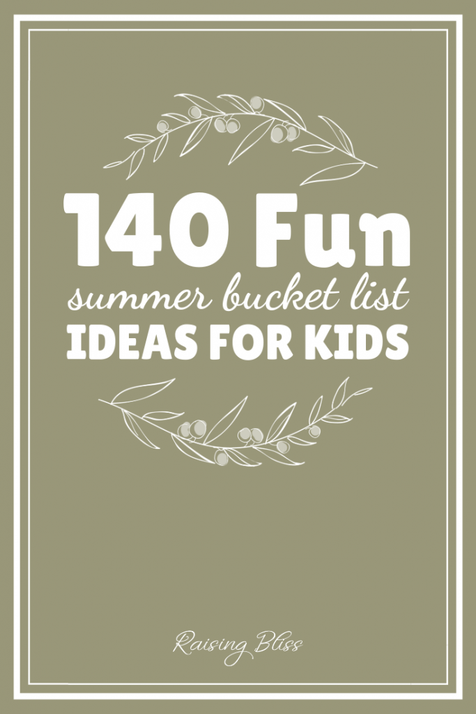 140 Fun summer bucket list ideas for kids by raising bliss