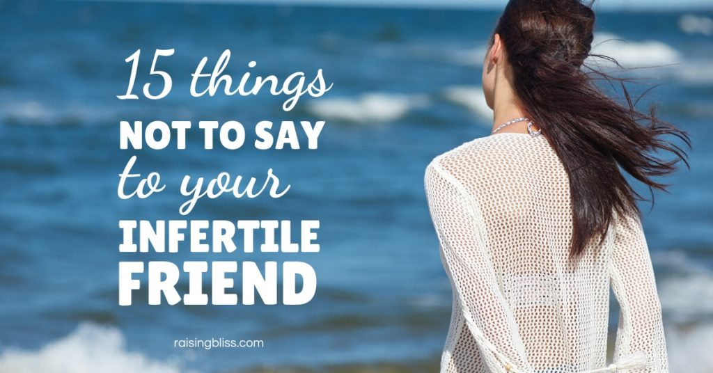 Woman looking at the ocean 15 things not to say to your infertile friend by raising bliss
