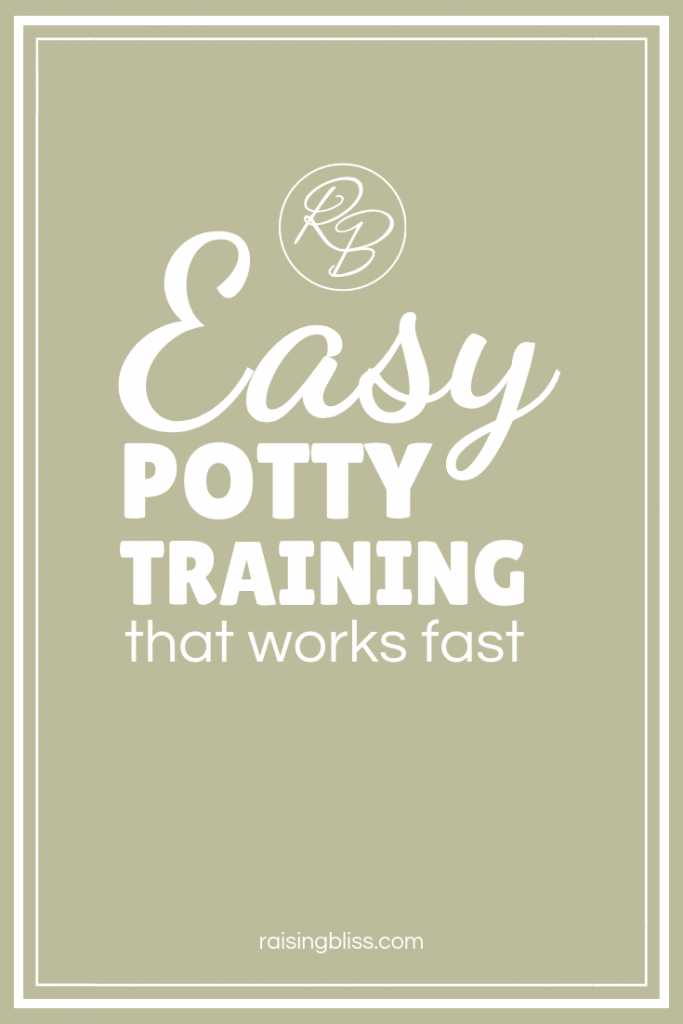 Easy potty training that works fast by raising bliss