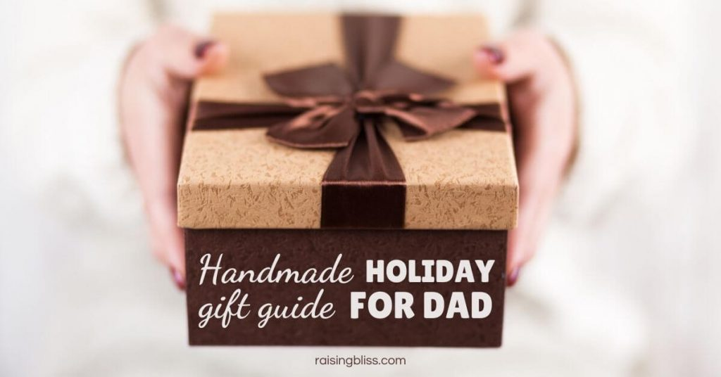 Woman Holding gift box Handmade Holiday Gift Guide for Dad by Meadoria