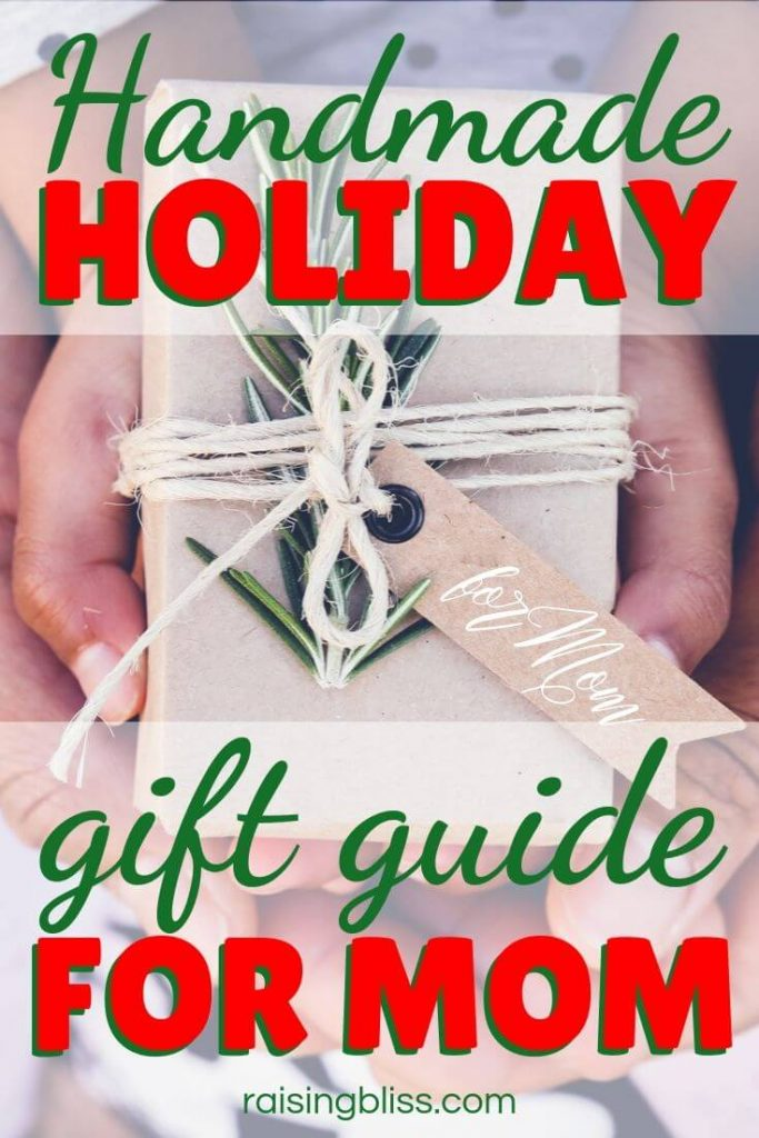 Wrapped gift Handmade Holiday Gift Guide for Mom by Raising Bliss