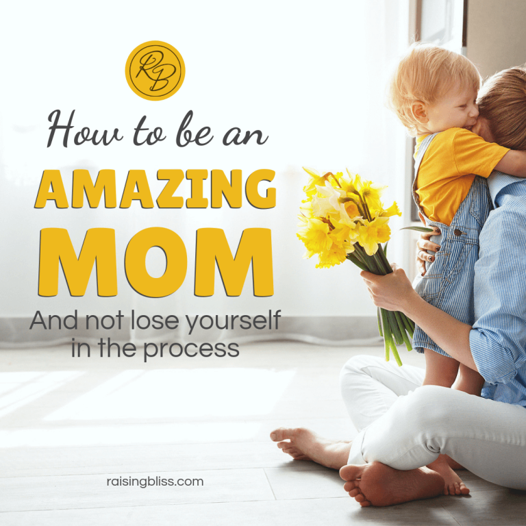 How to be an Amazing Mom and Not Lose Yourself in the Process