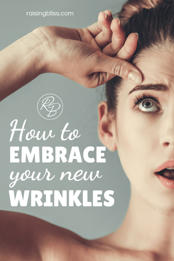How to Embrace Your New Wrinkles