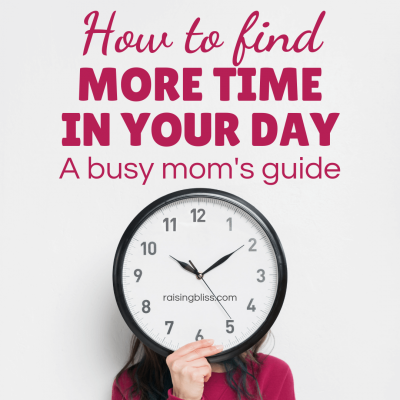 How to Find More Time in Your Day – A Busy Mom's Guide