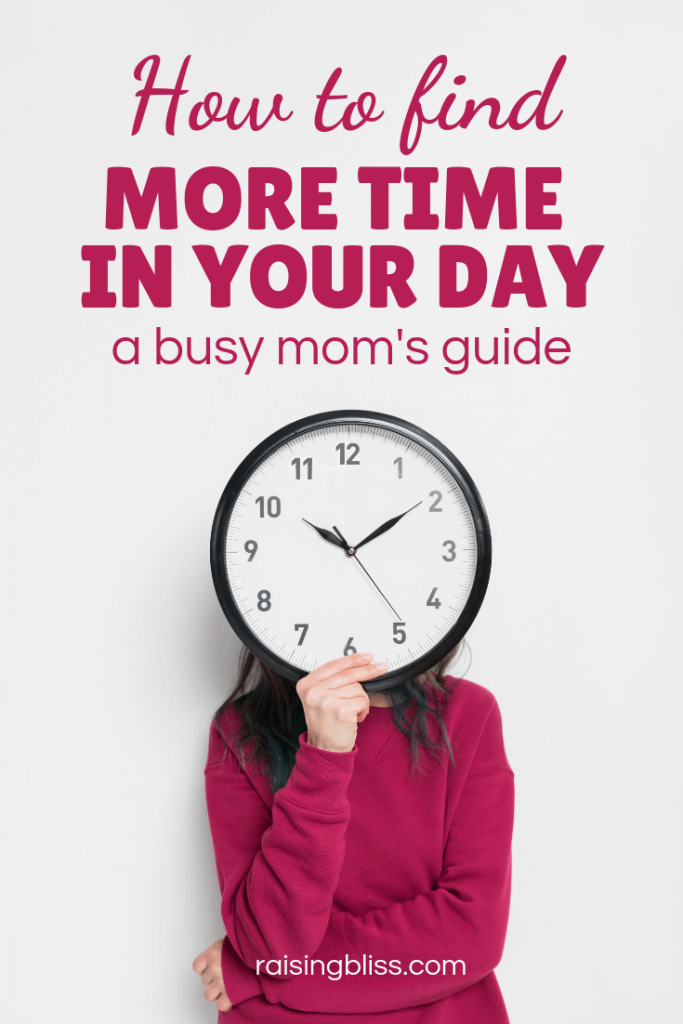 How to Find More Time in your Day a Busy Moms Guide