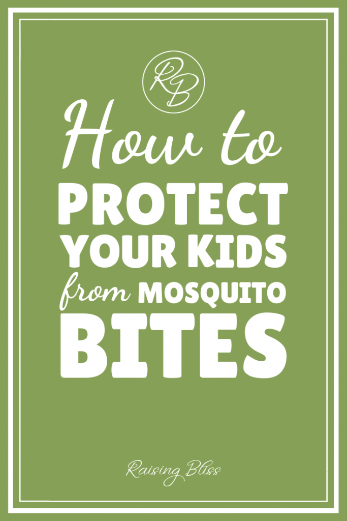 How to Protect Your Kids from Mosquito Bites by Raising Bliss