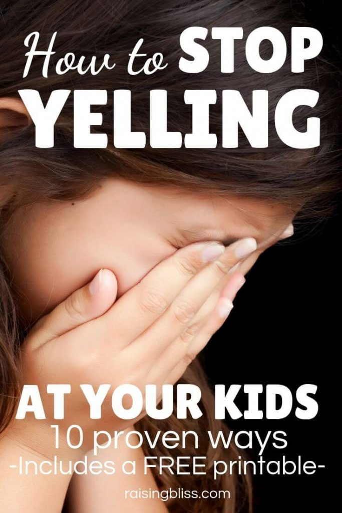 How to Stop Yelling at Your Kids free printable included by raising bliss