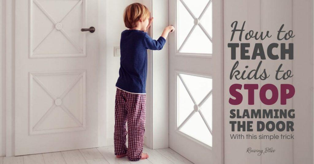 Boy and Door How to Teach Kids to Stop slamming the door
