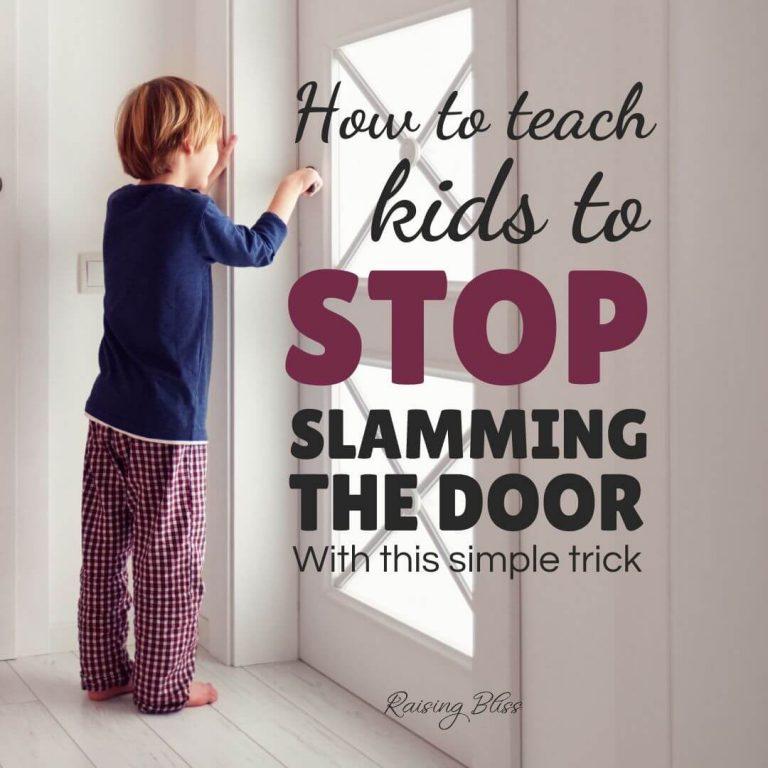 How to Teach Kids to Stop Slamming the Door