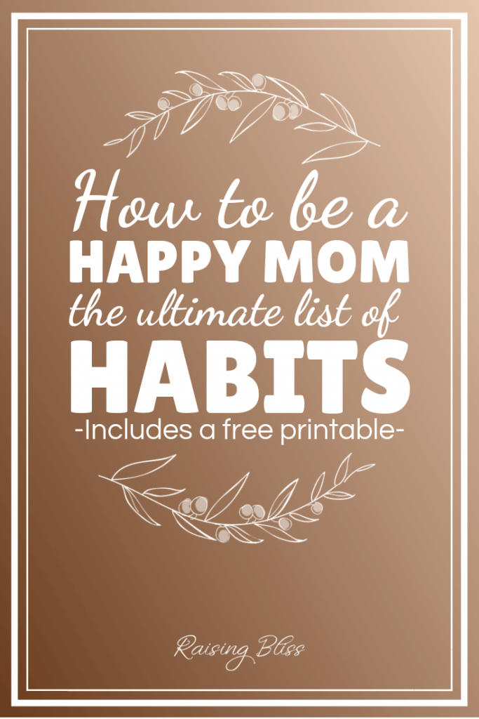 How to be a happy mom the ultimate list of habits of a joyful mommy