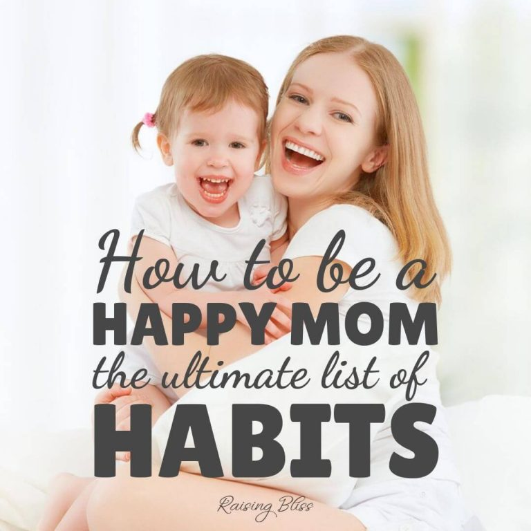 How to be a Happy Mom (the Ultimate List of Habits)