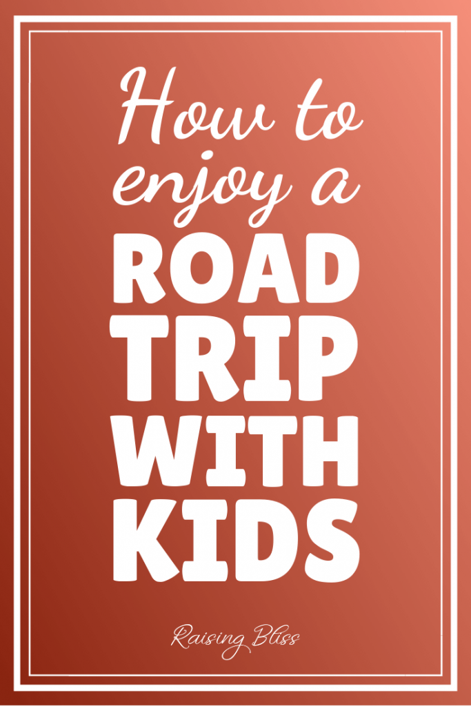 How to enjoy a road trip with kids by raising bliss