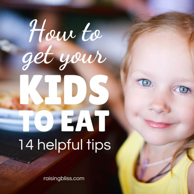How to Get Kids to Eat – 14 Helpful Tips