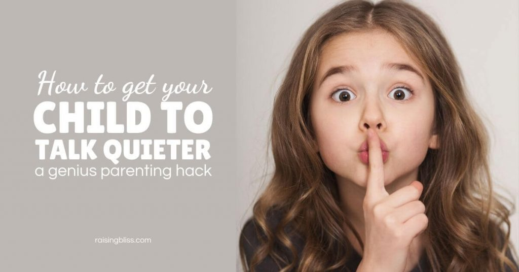 Hush sign How to get your child to talk quieter by raising bliss
