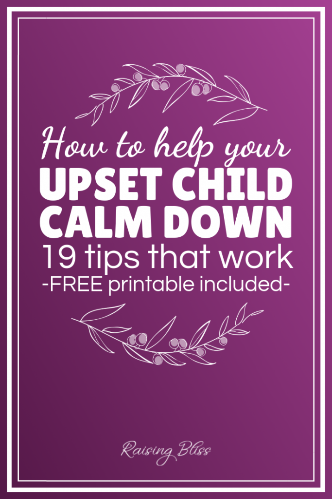 How to help your upset child calm down by raising bliss