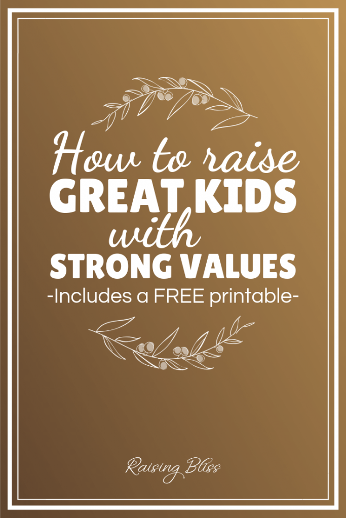 How to raise great kids with strong values by raising bliss