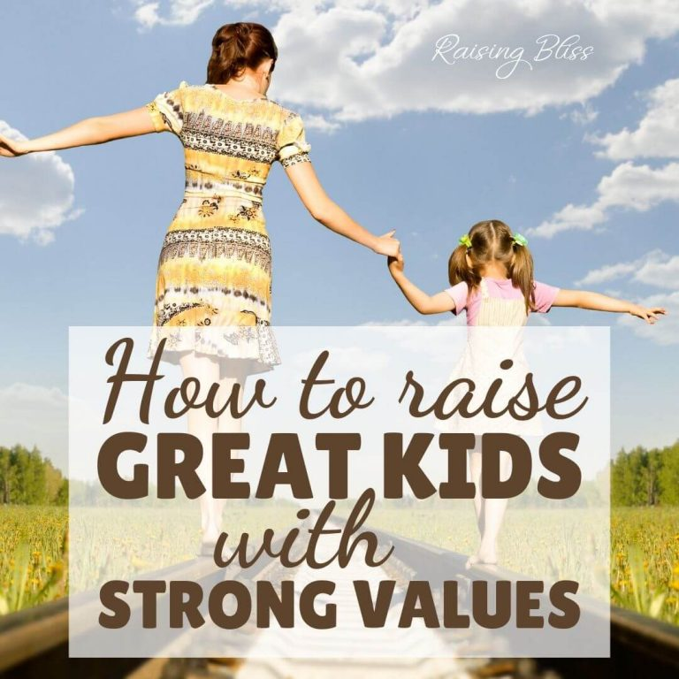 How to Raise Great Kids With Strong Values