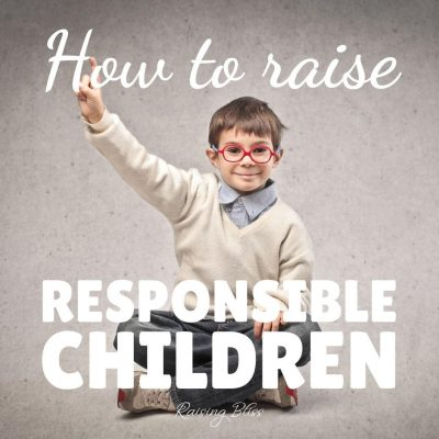 How to Raise Responsible Children