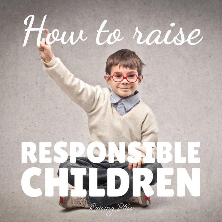 How to Raise Responsible Children