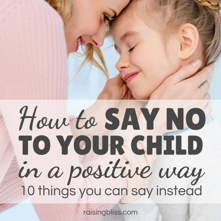How to Say No to Your Child in a Positive Way – 10 Things You Can Say Instead