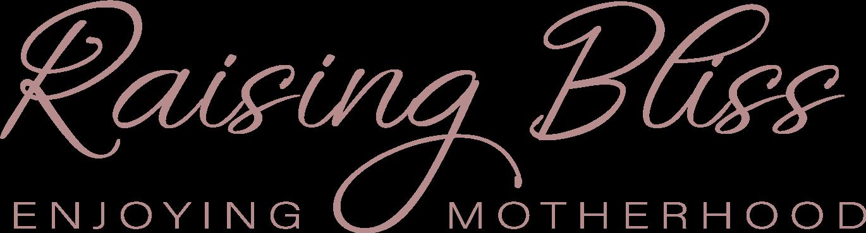 Raising Bliss // Enjoying Motherhood