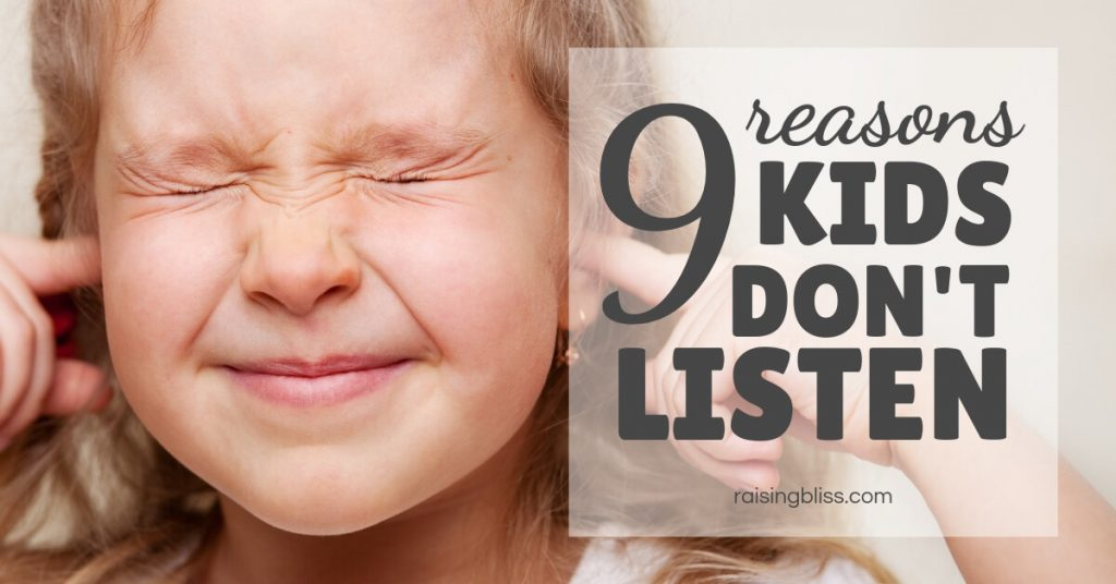 Child closing ears 9 Reasons Kids Dont Listen by Raising Bliss
