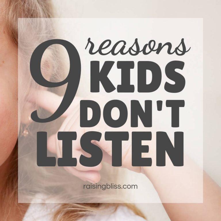 9 Reasons Kids Don't Listen