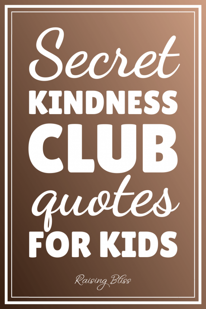 Secret Kindness Club Quotes for Kids by Raising Bliss