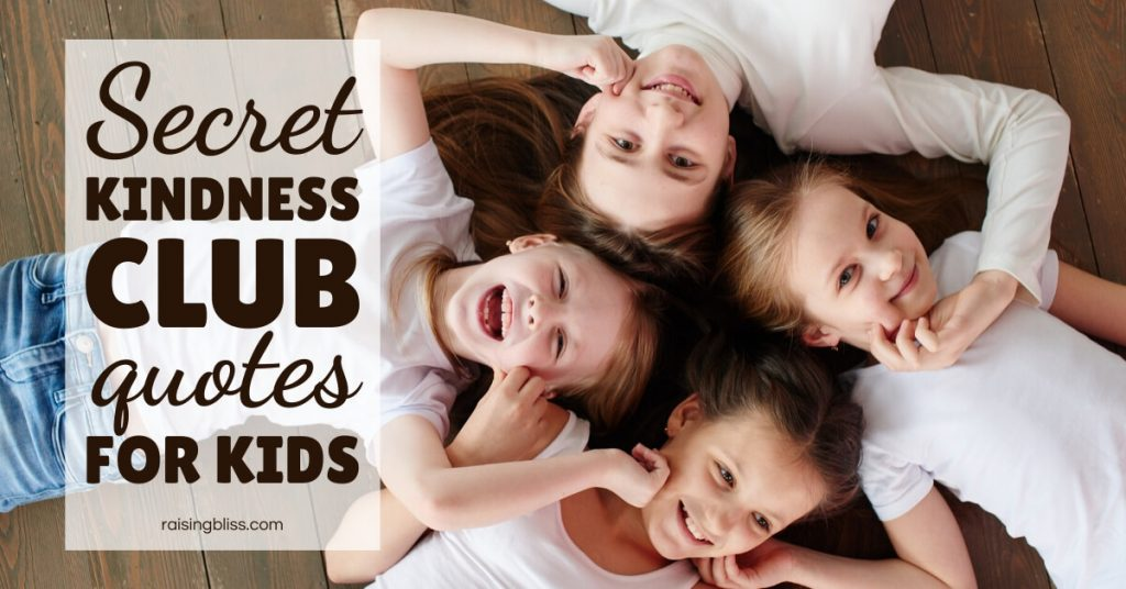 Happy Girls Secret Kindness Club Quotes for Kids by Raising Bliss