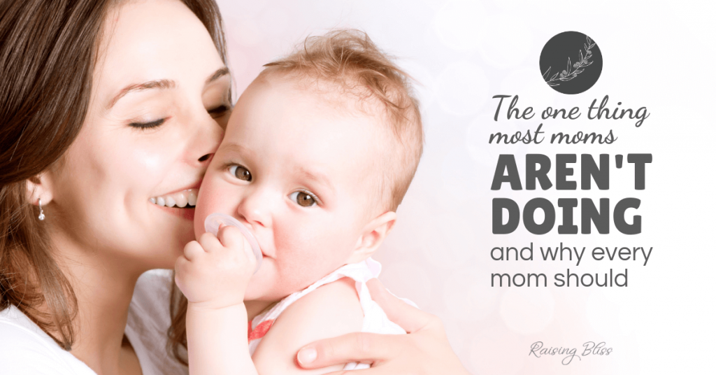 The One Thing Most Moms Are Not Doing and Why Every Mom Should Mom is kissing baby