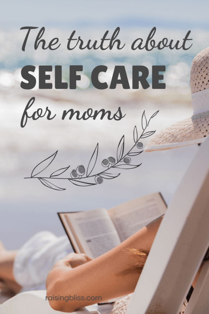 The Truth About Self Care for Moms
