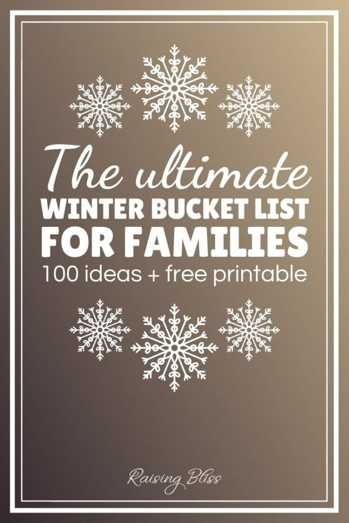 The ultimate winter bucket list for families 100 ideas by raising bliss