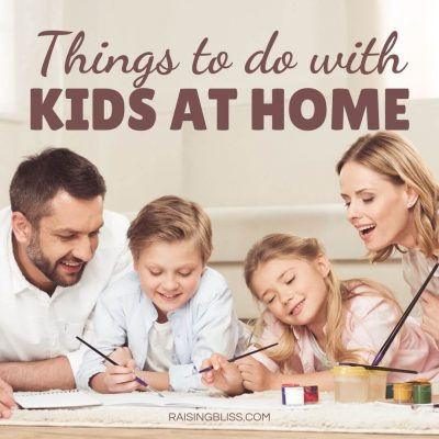 Things to do with kids at home