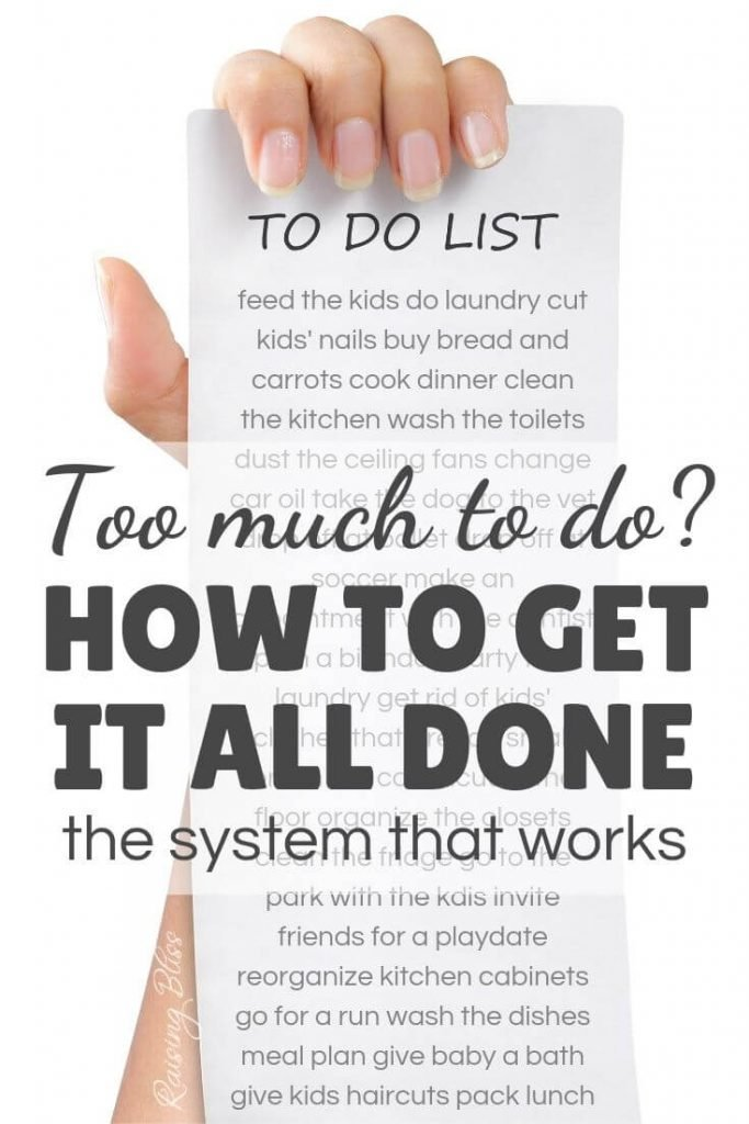 Too much to do how to get it all done the system that works by raisingbliss