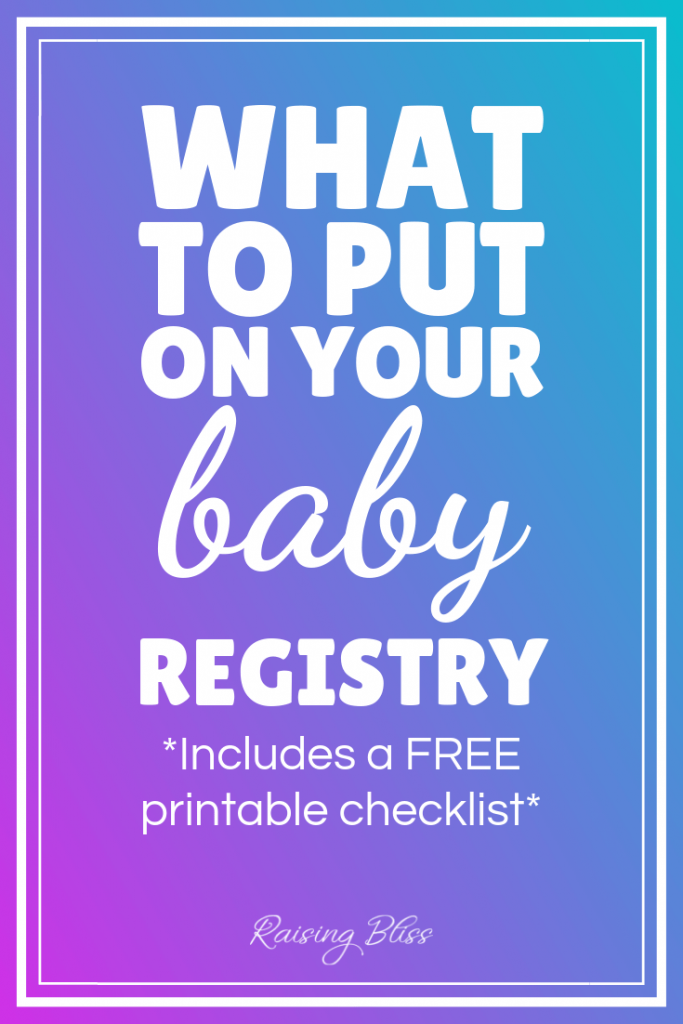Essentials to add to your baby registry by raisingbliss